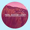 Feel Good Lost