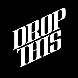 Profile picture for Drop This