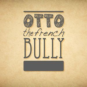 Profile picture for Otto the French Bully