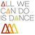 ALL WE CAN DO IS DANCE