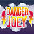 DANGER JOEY