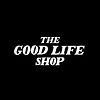 The Good Life Shop