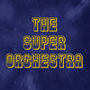 The Super Orchestra