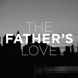 The Father's Love Trailer