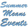 Summer Means Events
