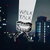 Walk Talk