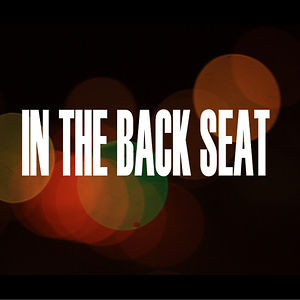 Profile picture for In The Back Seat - Web Series