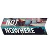 Not Nowhere