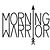 MORNING WARRIOR