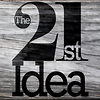 The 21st Idea