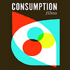 Consumption Films
