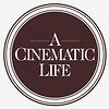 A CINEMATIC LIFE