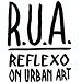 R.U.A. - Reflexo on Urban Art