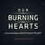 Our Burning Hearts