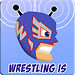 Wrestling_Is