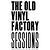 The Old Vinyl Factory Sessions