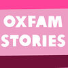 Oxfam Stories
