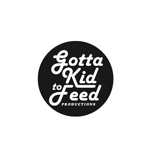 Profile picture for Gotta Kid To Feed Productions