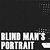 Blind Man's Portrait
