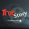 True Story Filmmakers