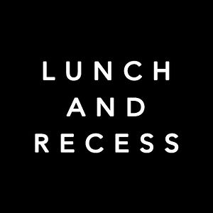 Profile picture for Lunch and Recess