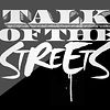Talk of the Streets