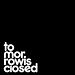 tomorrowisclosed