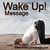 WakeUpMessage