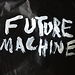 FUTURE MACHINE