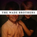 The Wade Brothers