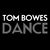 Tom Bowes Dance
