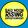 BAD MOON RISING ENT.