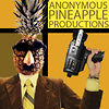 Anonymous Pineapple Productions