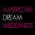 American Dream Weddings