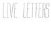 LIVE LETTERS