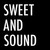 Sweet and Sound