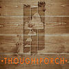 THOUGHtPORCH