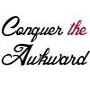 Conquer The Awkward