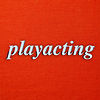 Playacting