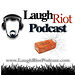 The LaughRiot Podcast