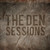 The Den Sessions