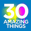 30 Amazing Things