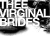 Thee Virginal Brides