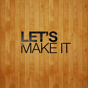 Profile picture for Let's Make It