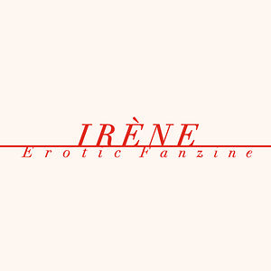 Profile picture for IRÈNE, Erotic Fanzine