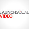 LaunchSquad Video