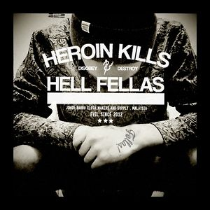 Profile picture for Heroin Kills Hell Fellas
