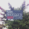 SAM BROEGGER FILMS