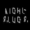 night slugs