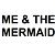meandthemermaid